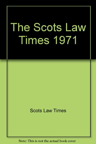 THE SCOTS LAW TIMES REPORTS 1971.: Various.