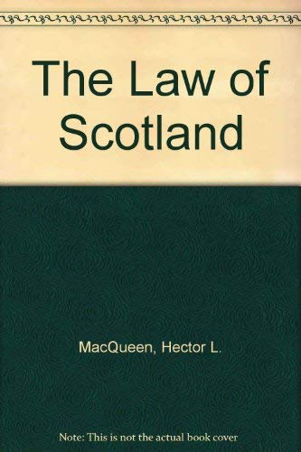 Gloag and Henderson: The Law of Scotland: MacQueen, Hector L.,