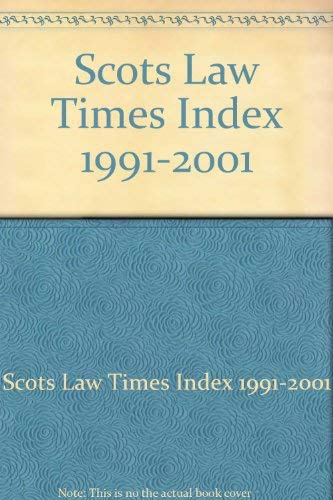 """Scots Law Times"""" Index 1991-2001"""