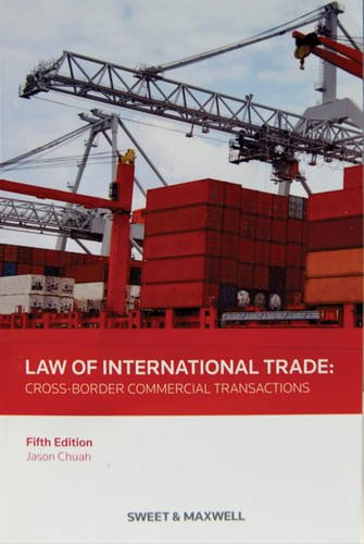 Law of International Trade: Cross-Border Commercial Transactions: Chuah, Jason