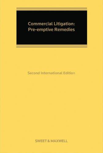 Commercial Litigation: Pre-Emptive Remedies (Hardcover): Iain Goldrein