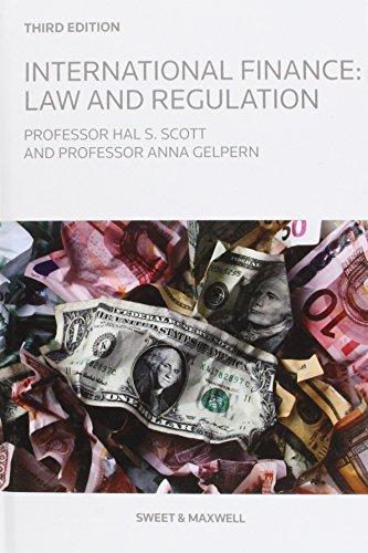International Finance: Law and Regulation (Hardcover): Hal S. Scott