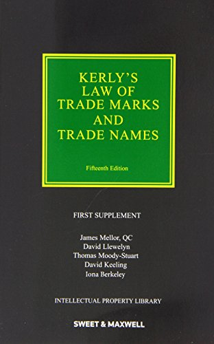 Kerly's Law of Trade Marks and Trade Names: Keeling, David T.; Llewelyn, David; Mellor, James