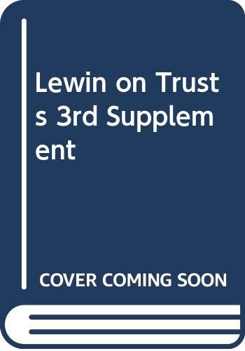 Lewin on Trusts: 3rd Supplement: Tucker, Lynton, Le