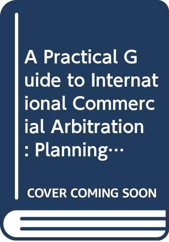 9780414028784: A Practical Guide to International Commercial Arbitration: Planning, Assessment and Strategy (City Financial)