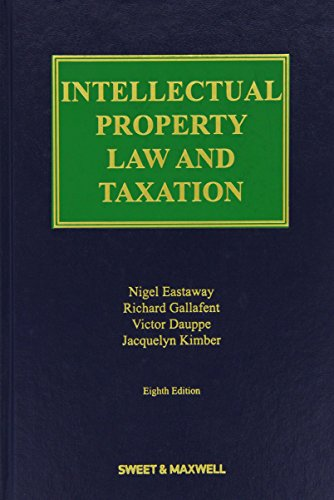 Intellectual Property Law and Taxation (Hardcover): Nigel Eastaway