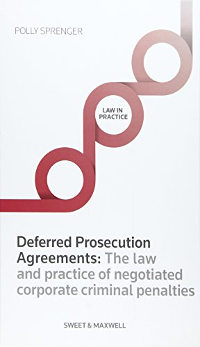 9780414033979: Deferred Prosecution Agreements: The law and practice of negotiated corporate criminal penalties