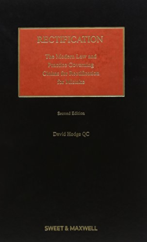 Rectification: The Modern Law and Practice Governing Claims for Rectification for Mistake (Hardback...