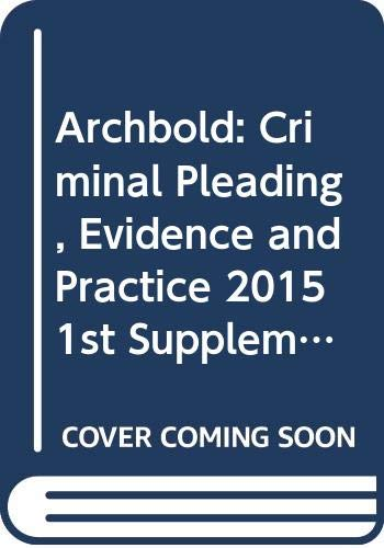 9780414035959: Archbold: Criminal Pleading, Evidence and Practice 2015 1st Supplement Only