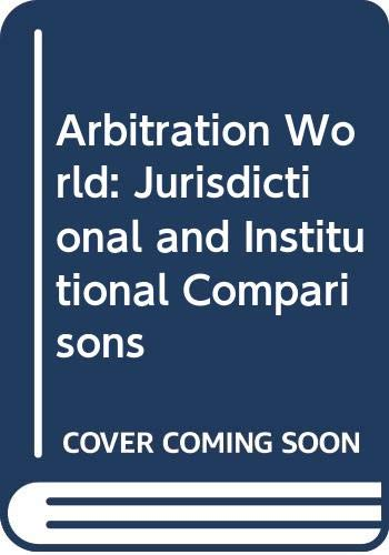 9780414039162: Arbitration World: Jurisdictional and Institutional Comparisons