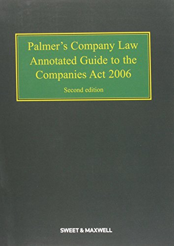 Palmer s Company Law: Annotated Guide to the Companies Act 2006 (Paperback)