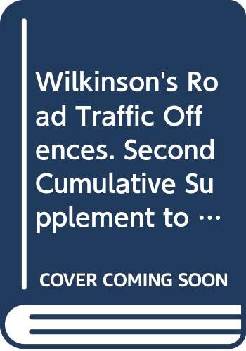 Wilkinson's Road Traffic Offences. Second Cumulative Supplement to the Twenty-Fourth Edition (9780414042902) by Kevin McCormac