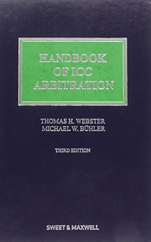 Handbook of Icc Arbitration: Webster, Thomas H.; Buhler, Michael W.