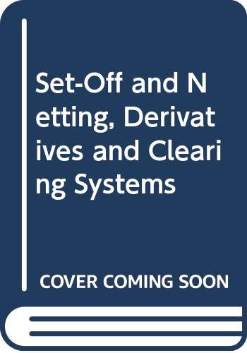 9780414044746: Set-Off and Netting, Derivatives, Clearing Systems (Volume 4 in the Series)
