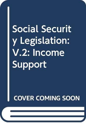 Social Security Legislation: V.2: Income Support (9780414045071) by [???]