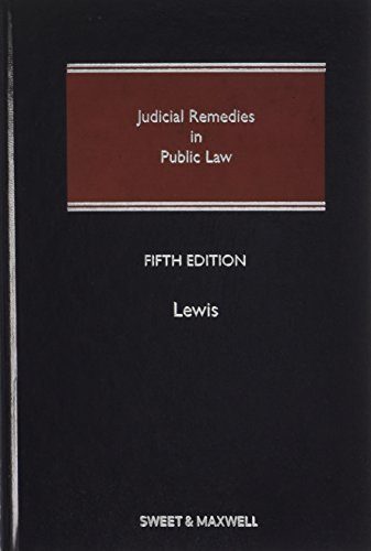 Judicial Remedies in Public Law: Lewis, Clive B.