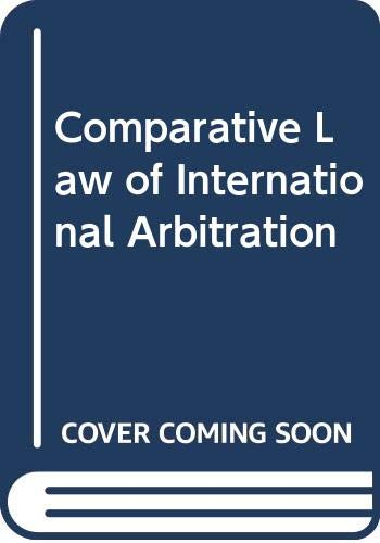 9780414046399: Comparative Law of International Arbitration