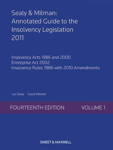 Sealy & Milman: Annotated Guide to the Insolvency Legislation 2011 Volume 1 (Volume 1 2011 14th E...