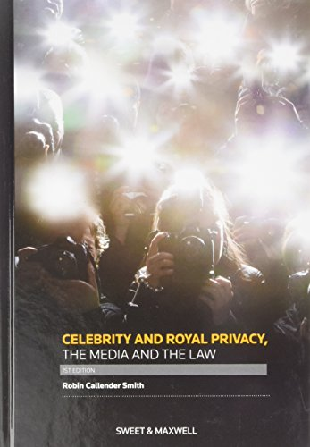 9780414050877: Celebrity and Royal Privacy, the Media and the Law