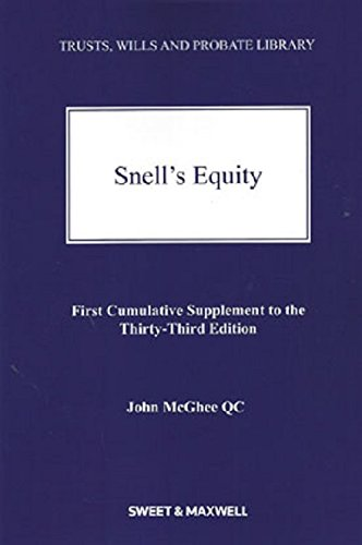 Snell's Equity 1st Supplement (Trusts Wills Probate: McGhee QC, John