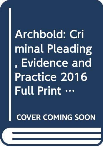 9780414054318: Archbold: Criminal Pleading, Evidence and Practice 2016 Full Print + Supplements