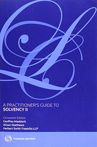 A Practitioner's Guide to Solvency II: Geoffrey Maddock