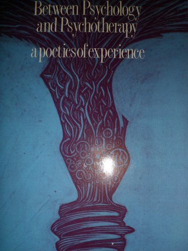 9780415000222: Between Psychology and Psychotherapy: A Poetics of Experience