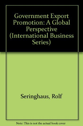 Government Export Promotion: A Global Perspective (International: F.H. Rolf Seringhaus,