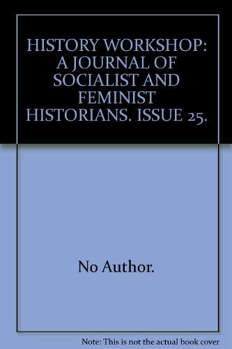 HISTORY WORKSHOP: A JOURNAL OF SOCIALIST AND: Unknown