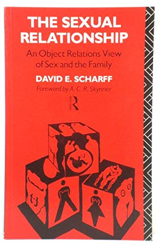 9780415000819: The Sexual Relationship: An Object Relations View of Sex and the Family (International Library of Group Psychotherapy and Group Processes)