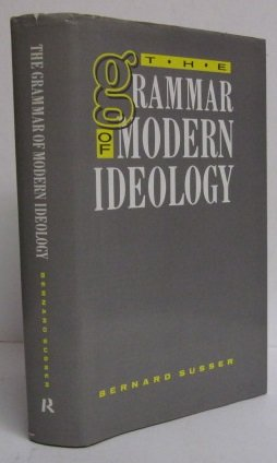 The Grammar of Modern Ideology (9780415000987) by Bernard Susser