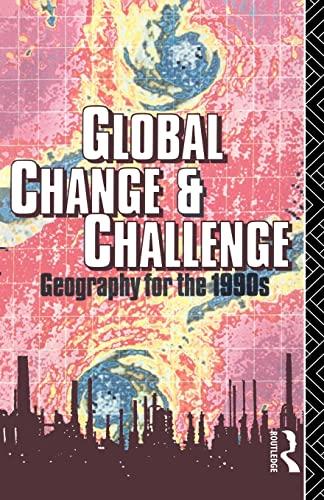 Global Change and Challenge. Geography for the 1990's.: Bennett, Robert ; Estall, Robert [Eds]