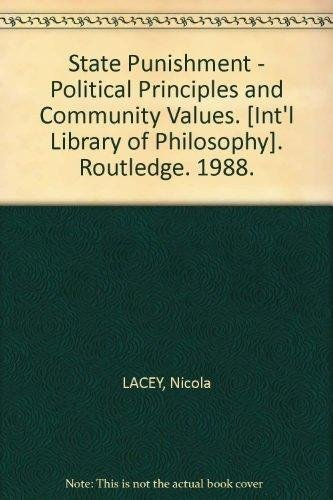 9780415001717: State Punishment: Political Principles and Community Values (International Library of Philosophy)
