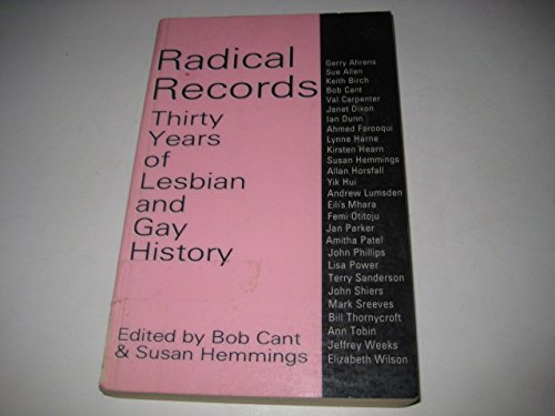Radical Records (Routledge Revivals): Thirty Years of Lesbian and Gay History, 1957-1987