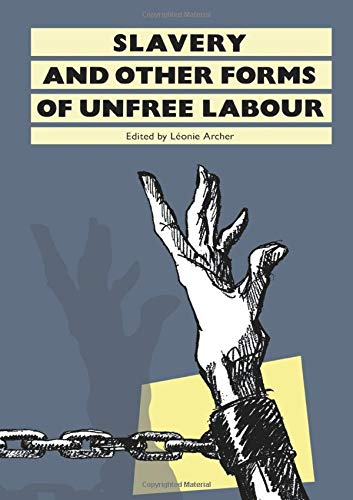 9780415002042: Slavery: And Other Forms of Unfree Labour (History Workshop Series)