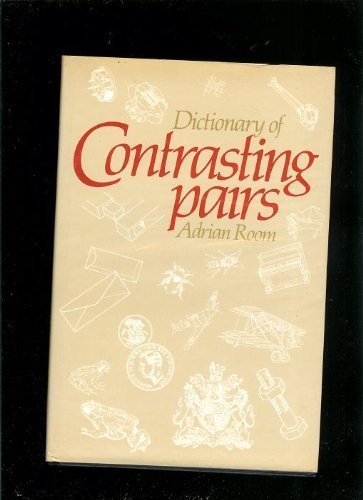 9780415002172: Dictionary of Contrasting Pairs