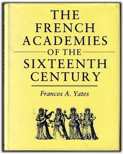 9780415002219: The French Academies of the Sixteenth Century