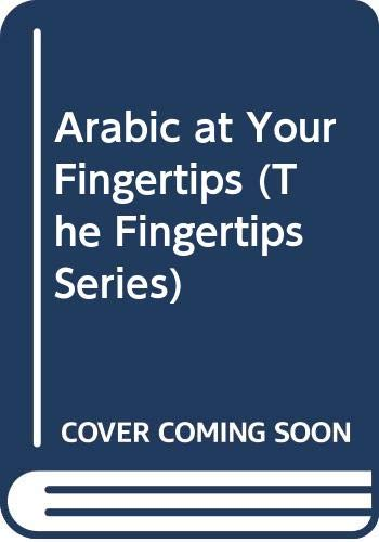 9780415002356: ARABIC AT YOUR FINGERTIPS (FINGERTIPS SERIES)