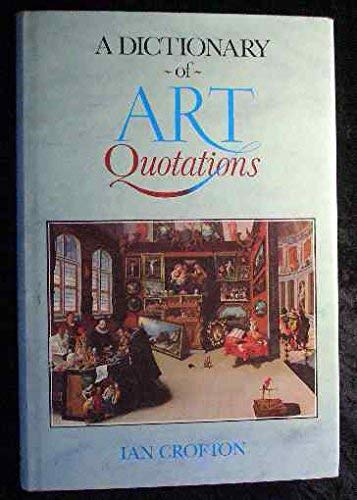 9780415003223: A Dictionary of Art Quotations