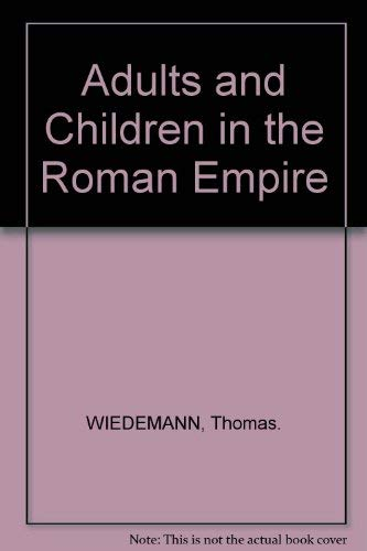 9780415003360: Adults and Children in the Roman Empire