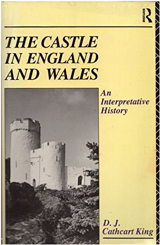 9780415003506: The Castle in England and Wales: An Interpretive History (Studies in Archaeology Series)