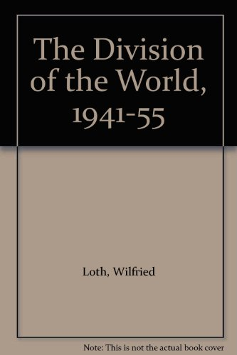 The Division of the World, 1941-55: Loth, Wilfried