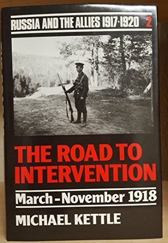 9780415003711: The Road to Intervention: March-November 1918 (Russia and the Allies 1917-1920, Vol 2)