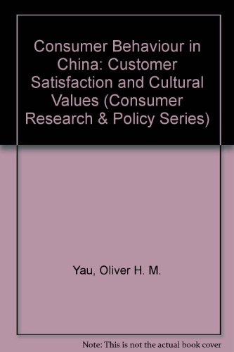 9780415004367: Consumer Behaviour in China: Customer Satisfaction and Cultural Values