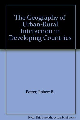 9780415004442: The Geography of Urban-Rural Interaction in Developing Countries