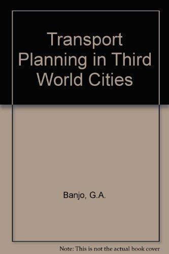 9780415004480: Transport Planning in Third World Cities