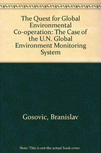 9780415004589: The Quest for World Environmental Cooperation: The Case of the UN Global Environment Monitoring System