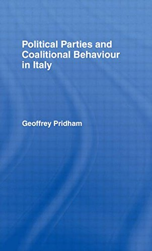 Political Parties and Coalitional Behaviour in Italy: Geoffrey Pridham