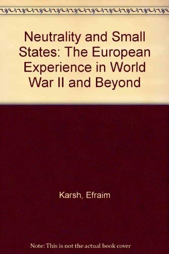 9780415005074: Neutrality and Small States: The European Experience in World War II and Beyond