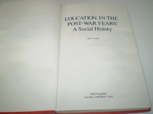 9780415005920: Education in the Post-war Years: A Social History, 1945-64